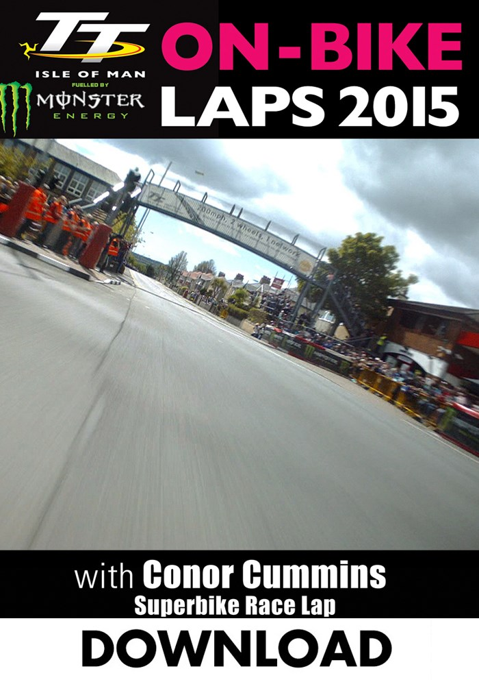 TT 2015 On-Bike Conor Cummins Superbike Race Download