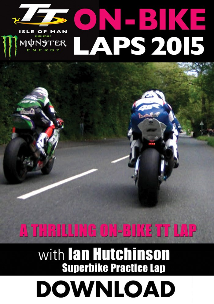 Tt 2015 On Bike Ian Hutchinson Superbike Practice Download Isle Of Man Tt Shop