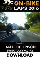 TT 2016 On-Bike Monday Practice Ian Hutchinson Superstock Download