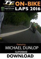 TT 2016 On-Bike Saturday Superbike Race Michael Dunlop Lap 2 Download