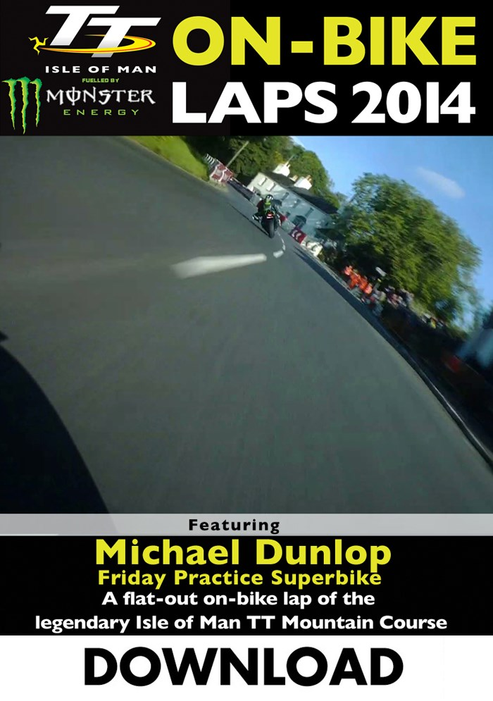 TT 2014 On-bike Laps Michael Dunlop Superbike Practice Download