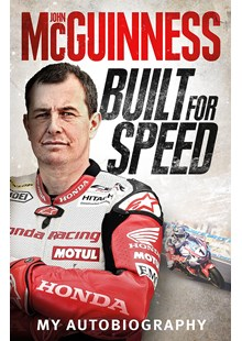 John McGuinness: Built for Speed Autobiography (HB)