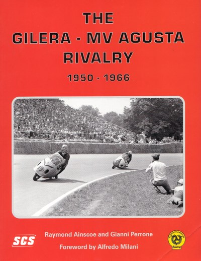 The Gilera MV Agusta Rivalry 1950- 66 Signed (PB)